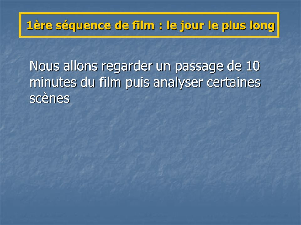 1ère séquence de film : le jour le plus long
