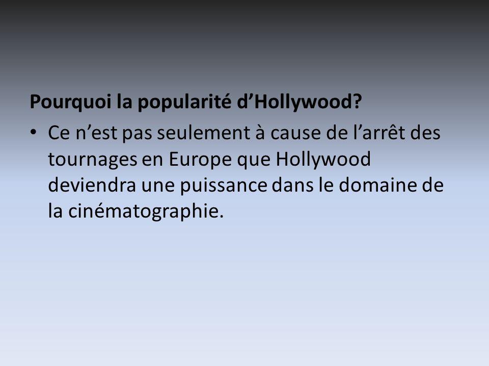 Pourquoi la popularité d'Hollywood