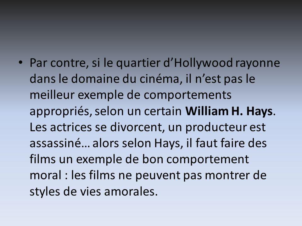 Par contre, si le quartier d'Hollywood rayonne dans le domaine du cinéma, il n'est pas le meilleur exemple de comportements appropriés, selon un certain William H.
