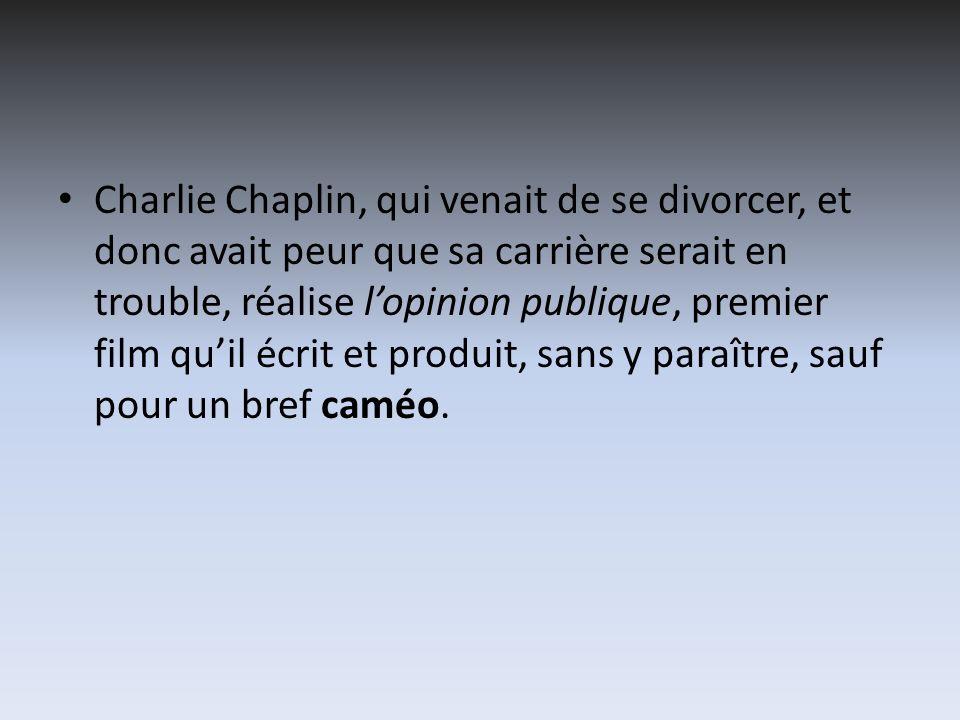 Charlie Chaplin, qui venait de se divorcer, et donc avait peur que sa carrière serait en trouble, réalise l'opinion publique, premier film qu'il écrit et produit, sans y paraître, sauf pour un bref caméo.
