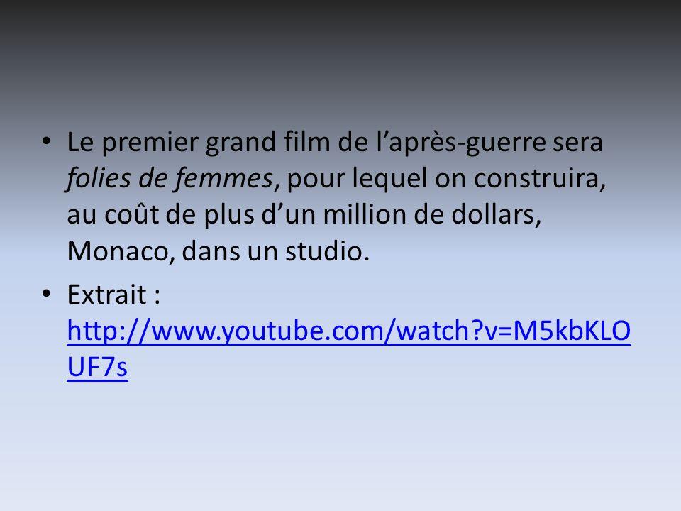Le premier grand film de l'après-guerre sera folies de femmes, pour lequel on construira, au coût de plus d'un million de dollars, Monaco, dans un studio.