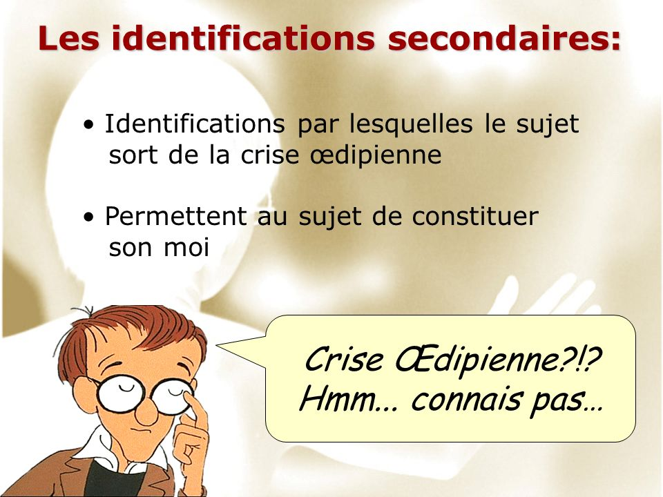 Les identifications secondaires: