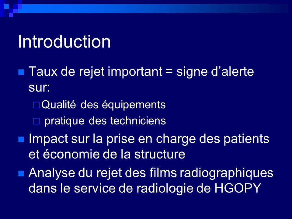 Introduction Taux de rejet important = signe d'alerte sur: