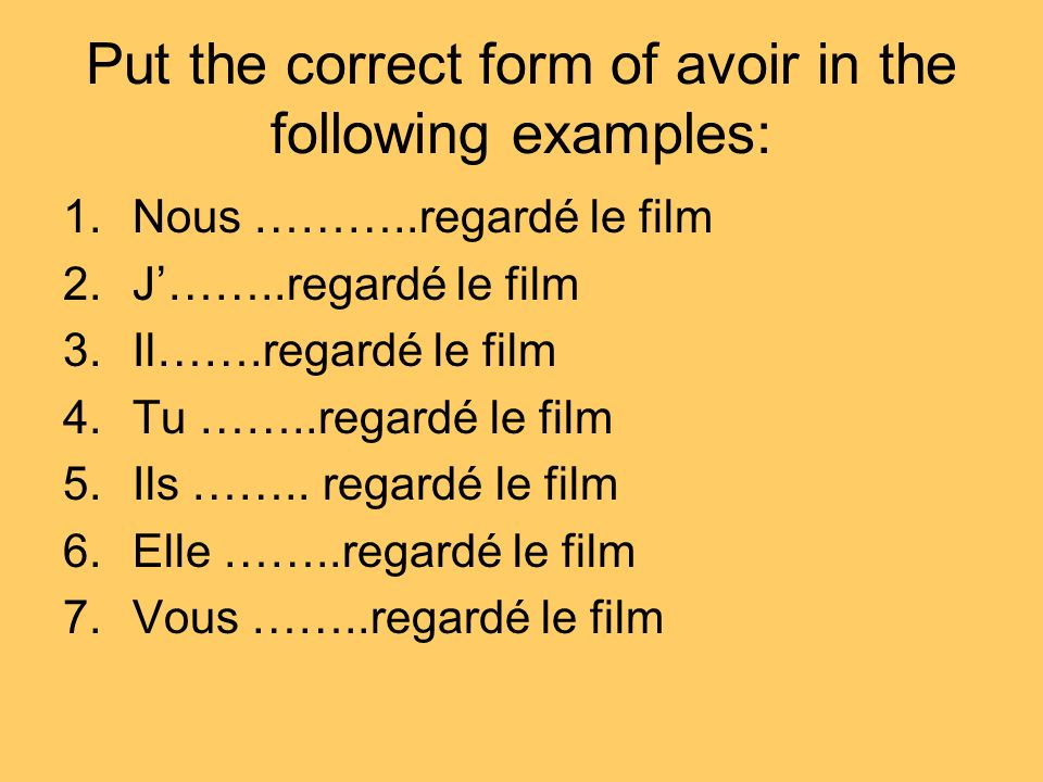 Put the correct form of avoir in the following examples: