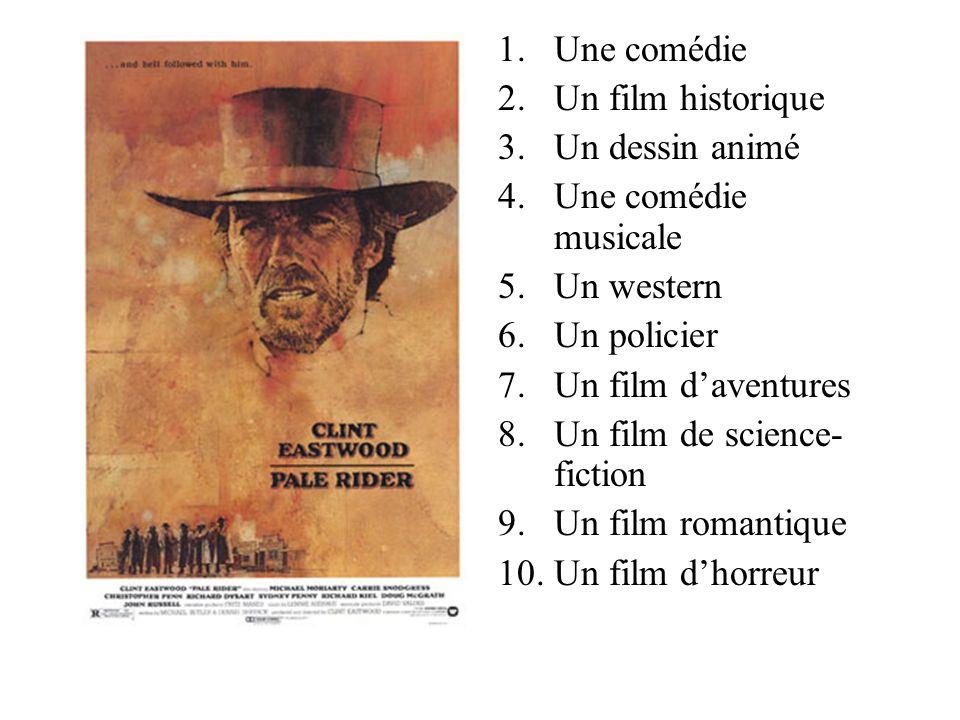 Une comédie Un film historique. Un dessin animé. Une comédie musicale. Un western. Un policier.