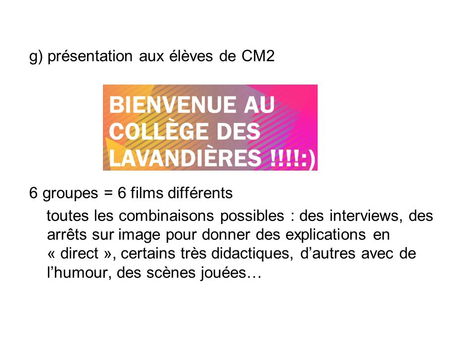 g) présentation aux élèves de CM2