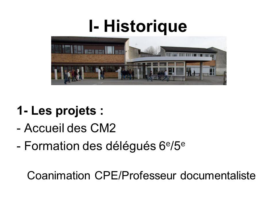 I- Historique 1- Les projets : - Accueil des CM2