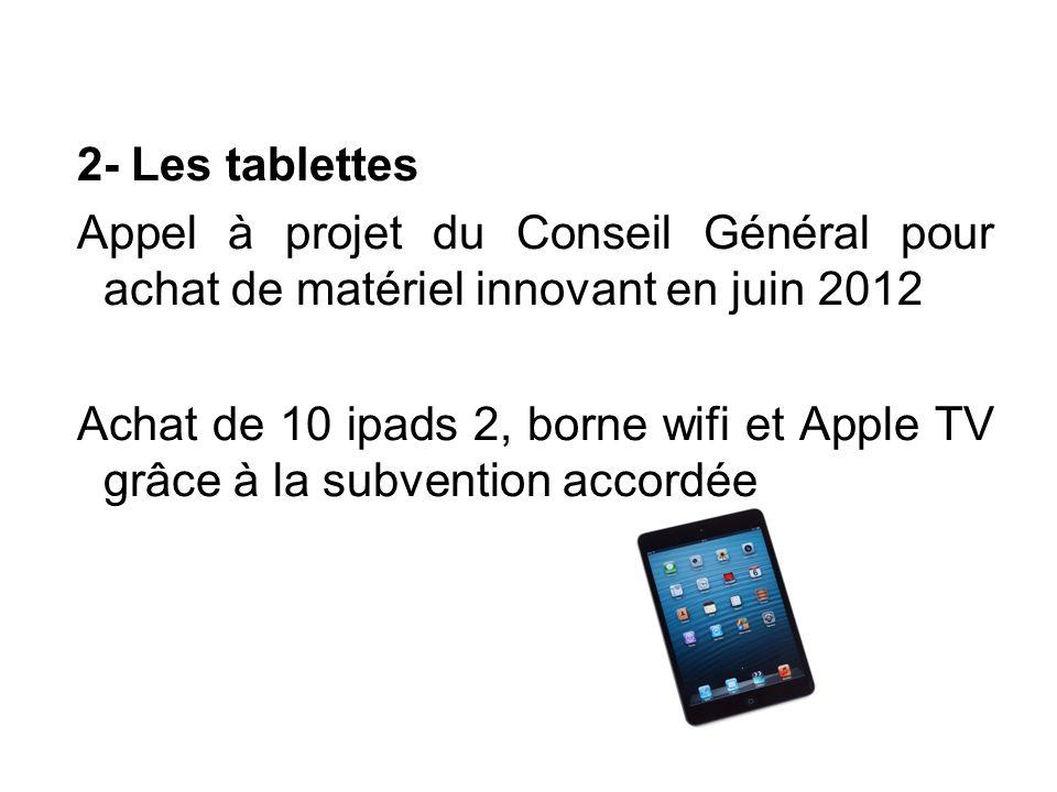 2- Les tablettes Appel à projet du Conseil Général pour achat de matériel innovant en juin 2012.
