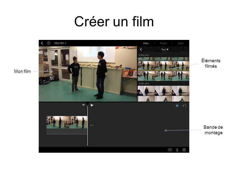 Créer un film Éléments filmés Mon film Bande de montage