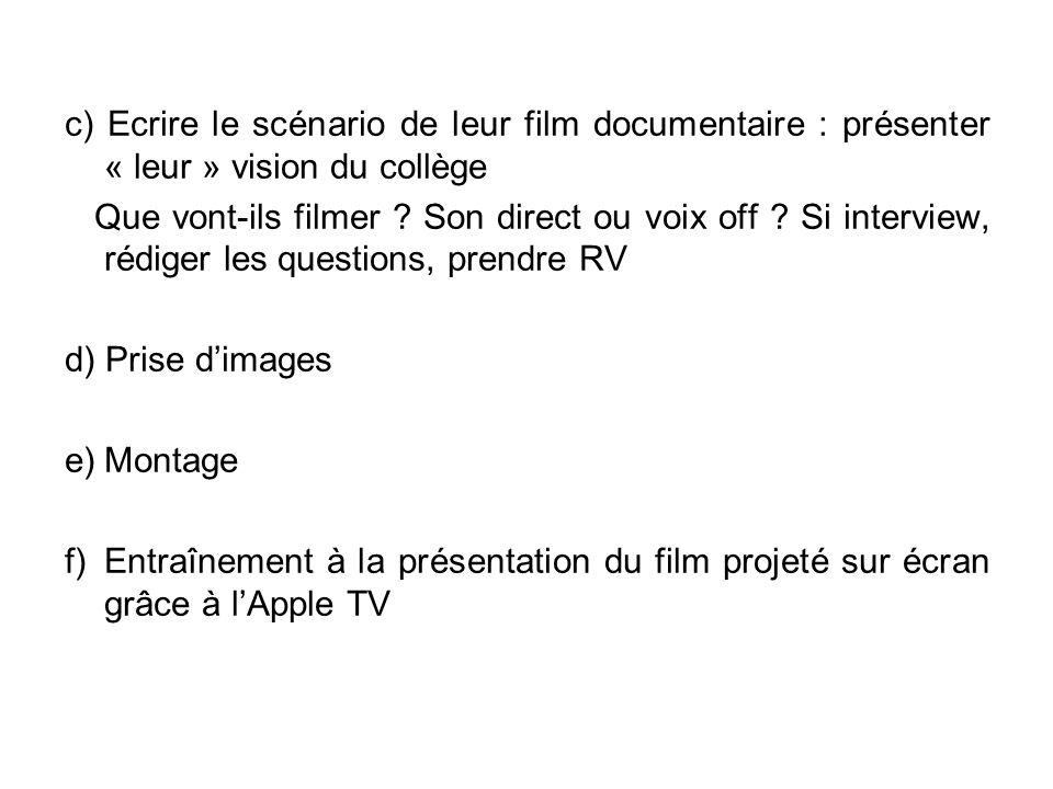 c) Ecrire le scénario de leur film documentaire : présenter « leur » vision du collège