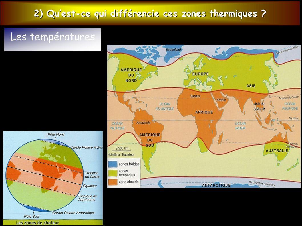 2) Qu'est-ce qui différencie ces zones thermiques