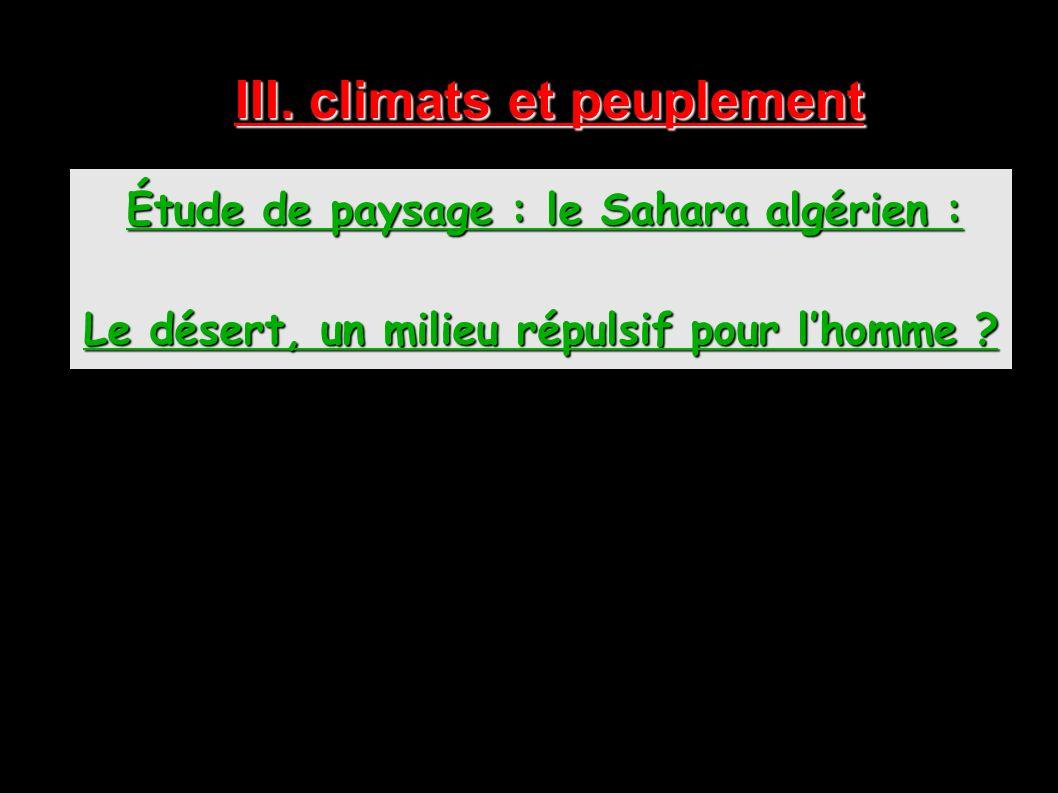 III. climats et peuplement Étude de paysage : le Sahara algérien :