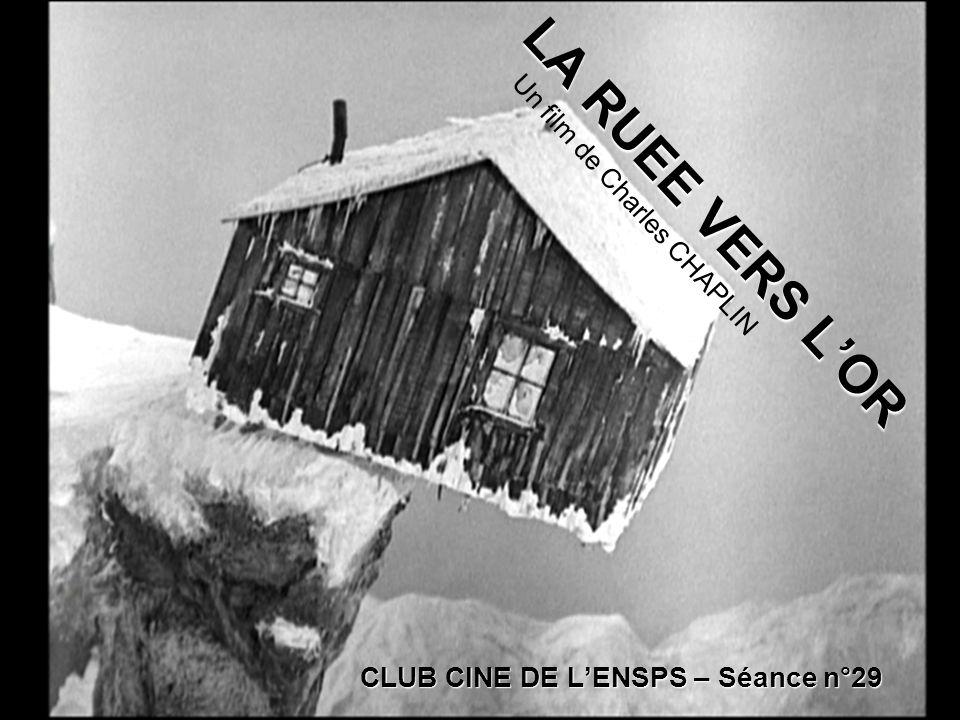 LA RUEE VERS L'OR Un film de Charles CHAPLIN