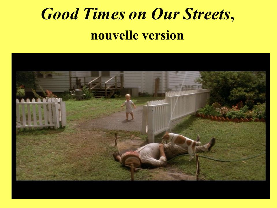 Good Times on Our Streets, nouvelle version