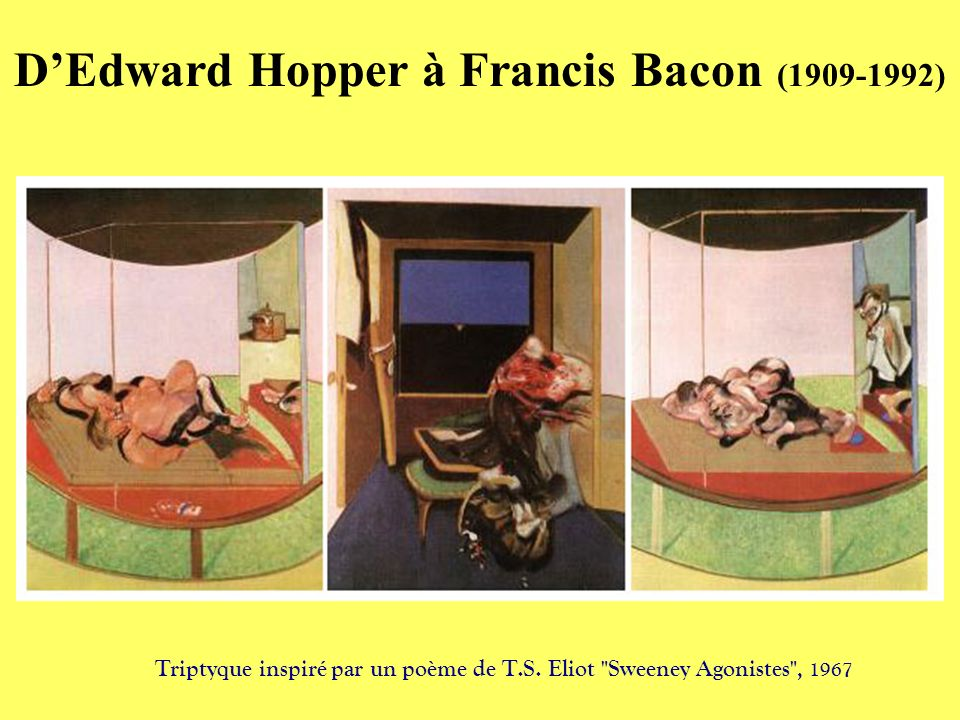 D'Edward Hopper à Francis Bacon (1909-1992)