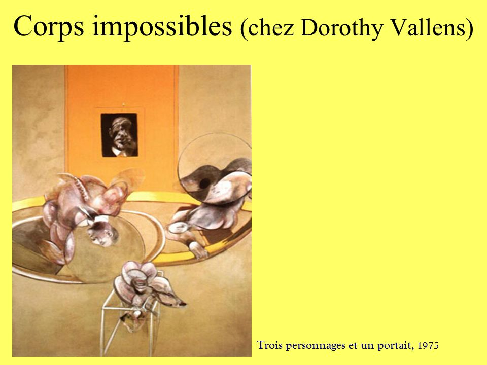 Corps impossibles (chez Dorothy Vallens)