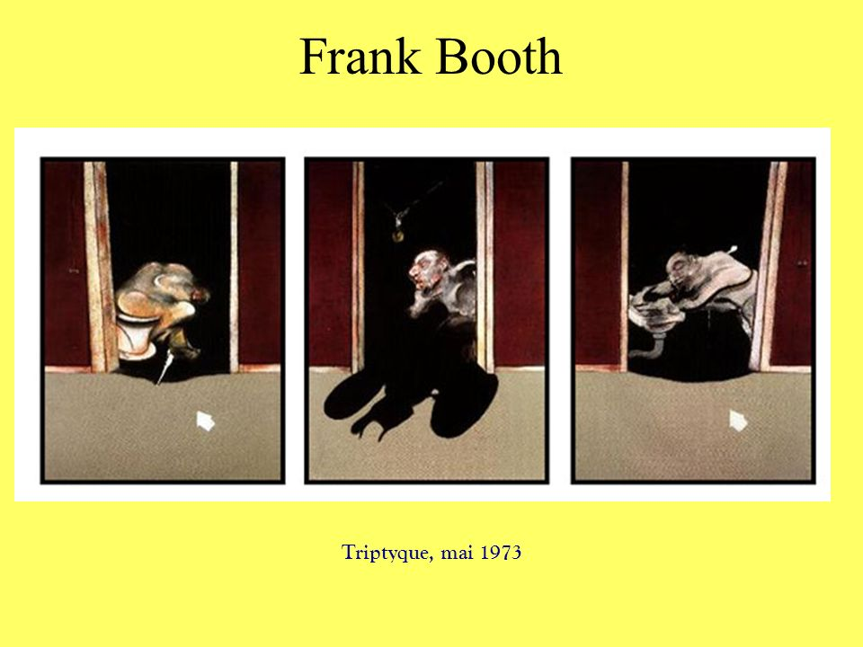 Frank Booth Triptyque, mai 1973