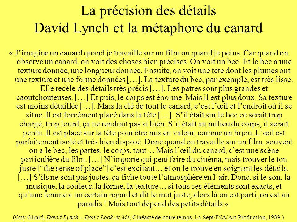 La précision des détails David Lynch et la métaphore du canard