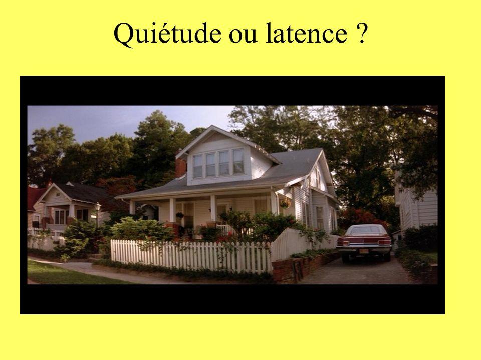 Quiétude ou latence