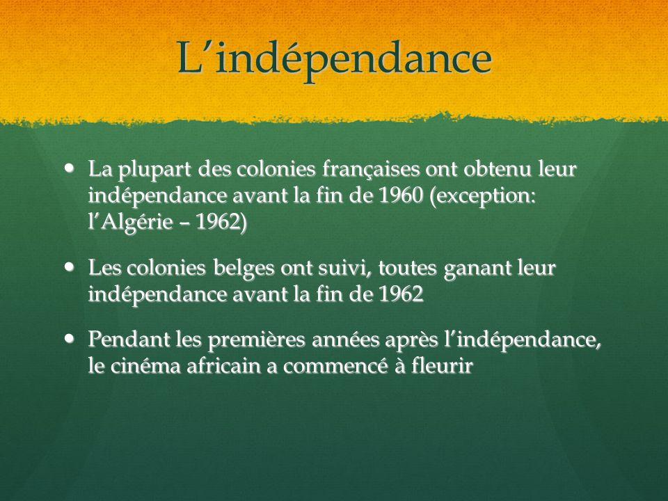 L'indépendance La plupart des colonies françaises ont obtenu leur indépendance avant la fin de 1960 (exception: l'Algérie – 1962)