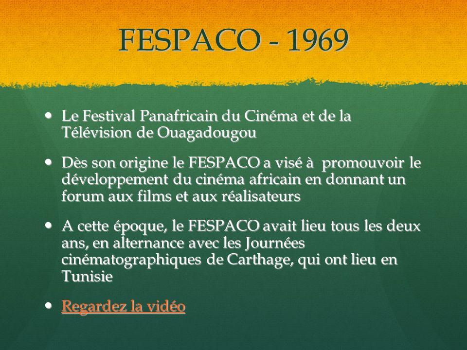 FESPACO - 1969 Le Festival Panafricain du Cinéma et de la Télévision de Ouagadougou.