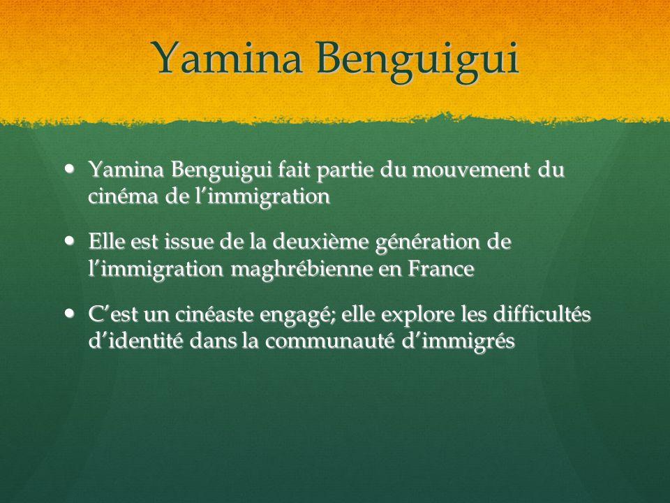 Yamina Benguigui Yamina Benguigui fait partie du mouvement du cinéma de l'immigration.