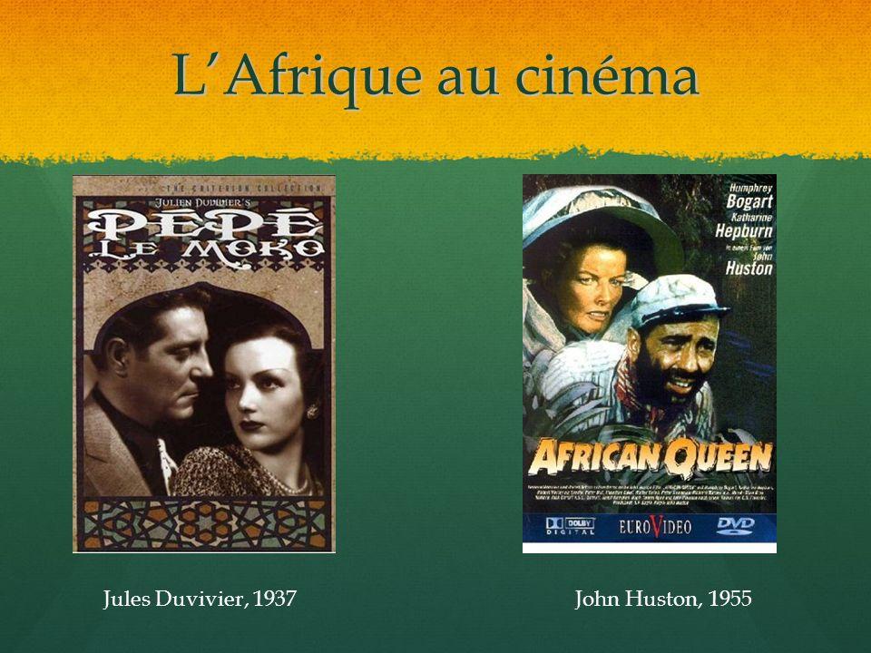 L'Afrique au cinéma Jules Duvivier, 1937 John Huston, 1955