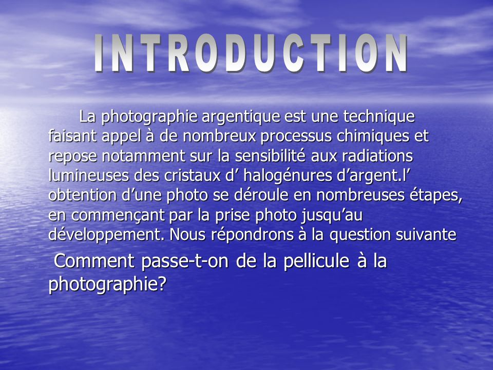 INTRODUCTION Comment passe-t-on de la pellicule à la photographie