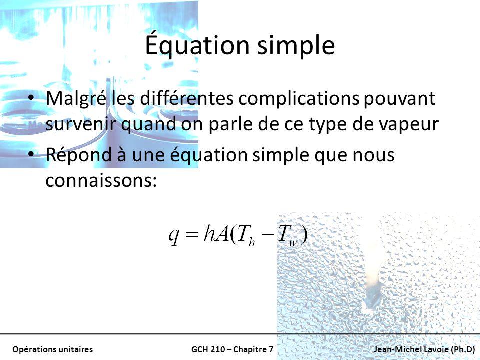 Équation simple Malgré les différentes complications pouvant survenir quand on parle de ce type de vapeur.