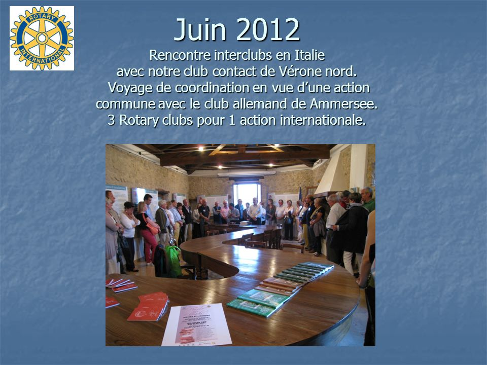 Juin 2012 Rencontre interclubs en Italie avec notre club contact de Vérone nord.