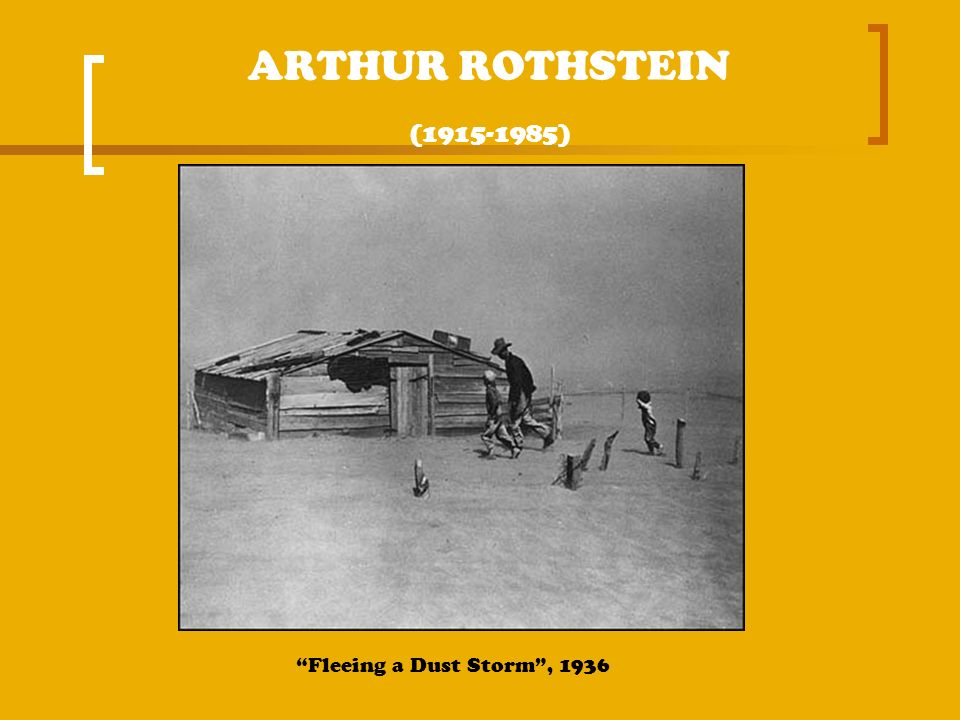 ARTHUR ROTHSTEIN ( ) Fleeing a Dust Storm , 1936