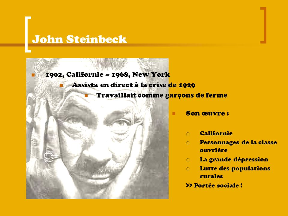John Steinbeck 1902, Californie – 1968, New York