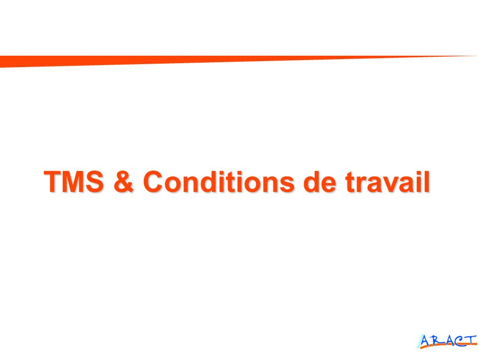 TMS & Conditions de travail