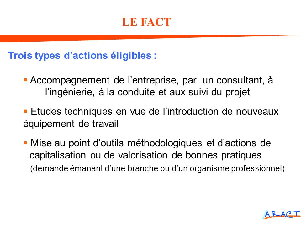 LE FACT Trois types d'actions éligibles :
