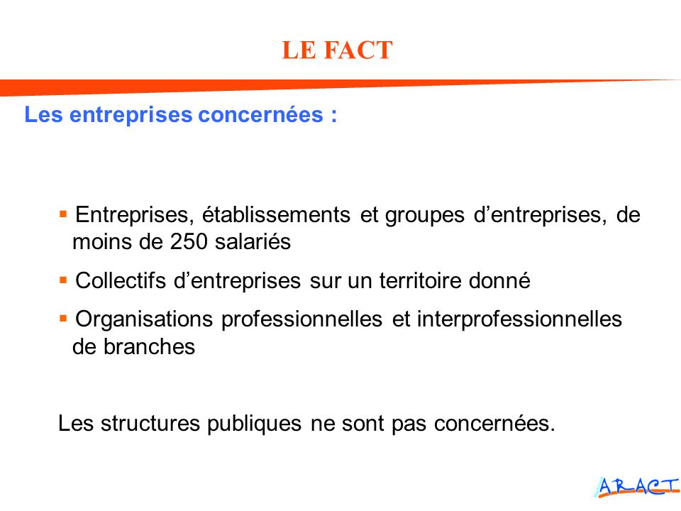 LE FACT Les entreprises concernées :
