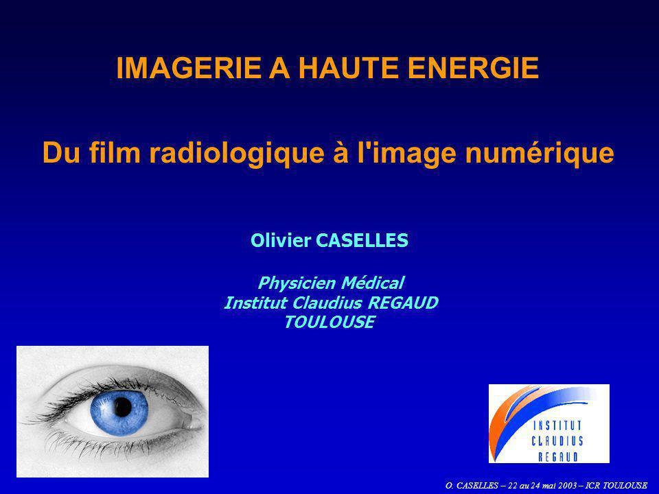 IMAGERIE A HAUTE ENERGIE Du film radiologique à l image numérique