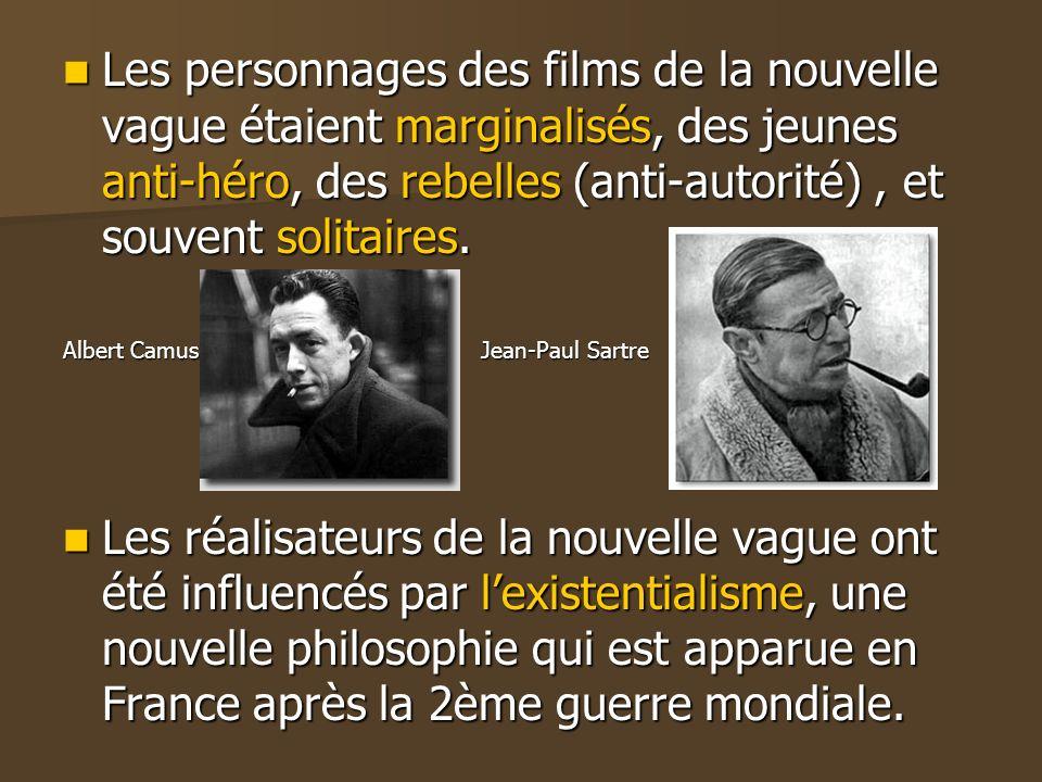 Les personnages des films de la nouvelle vague étaient marginalisés, des jeunes anti-héro, des rebelles (anti-autorité) , et souvent solitaires.