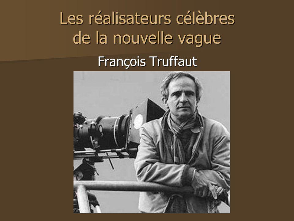 Les réalisateurs célèbres de la nouvelle vague