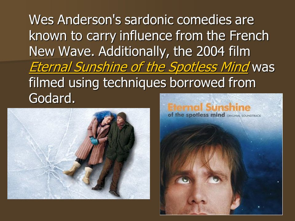 Wes Anderson s sardonic comedies are known to carry influence from the French New Wave.