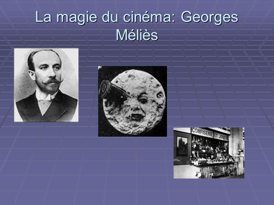 La magie du cinéma: Georges Méliès