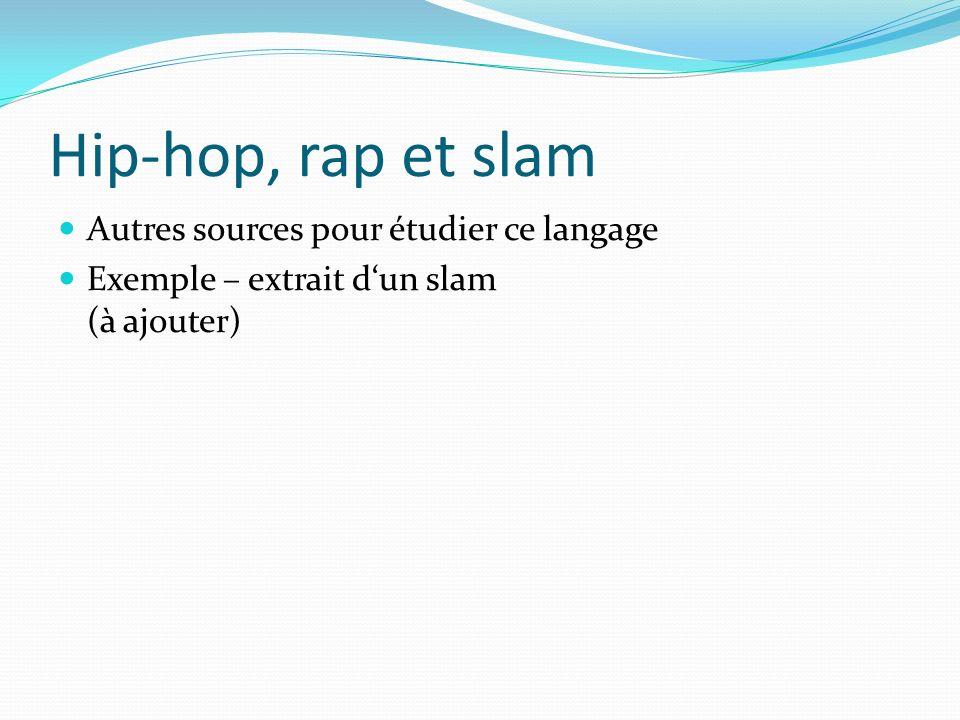 Hip-hop, rap et slam Autres sources pour étudier ce langage