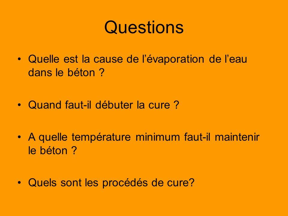 Questions Quelle est la cause de l'évaporation de l'eau dans le béton Quand faut-il débuter la cure