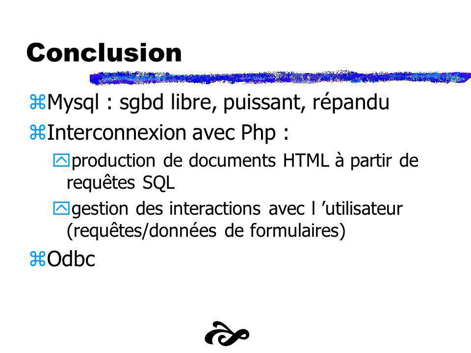  Conclusion Mysql : sgbd libre, puissant, répandu
