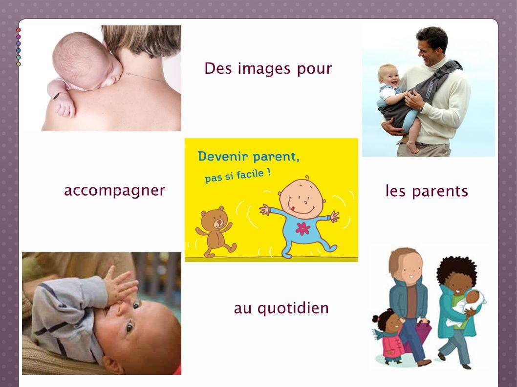 Des images pour accompagner les parents au quotidien