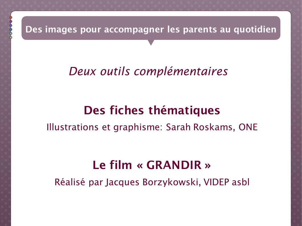 Des fiches thématiques Le film « GRANDIR »