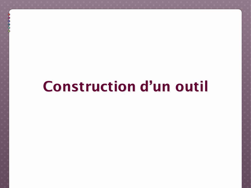 Construction d'un outil