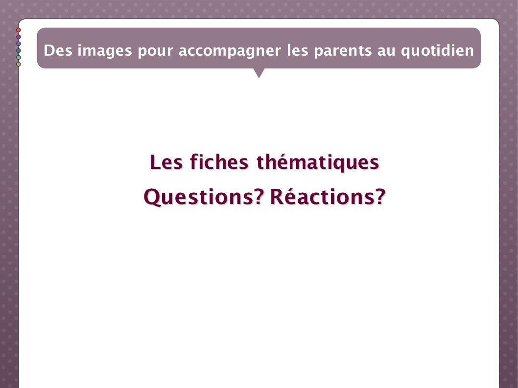 Questions Réactions Les fiches thématiques