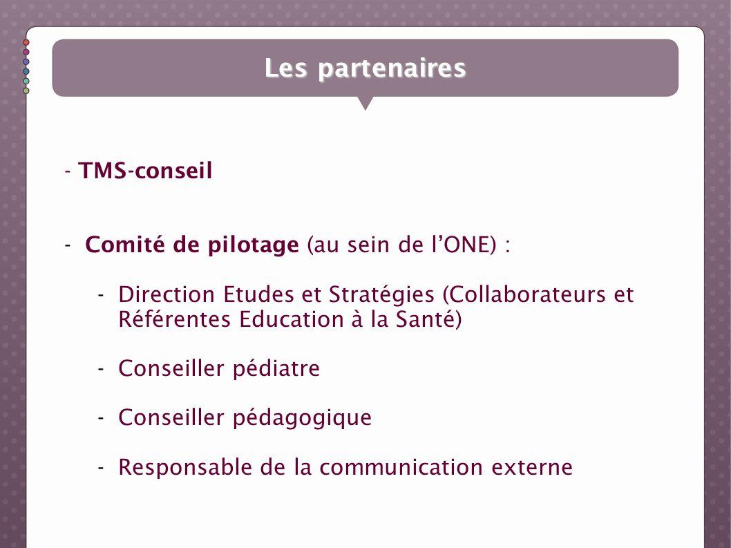 Les partenaires - TMS-conseil Comité de pilotage (au sein de l'ONE) :