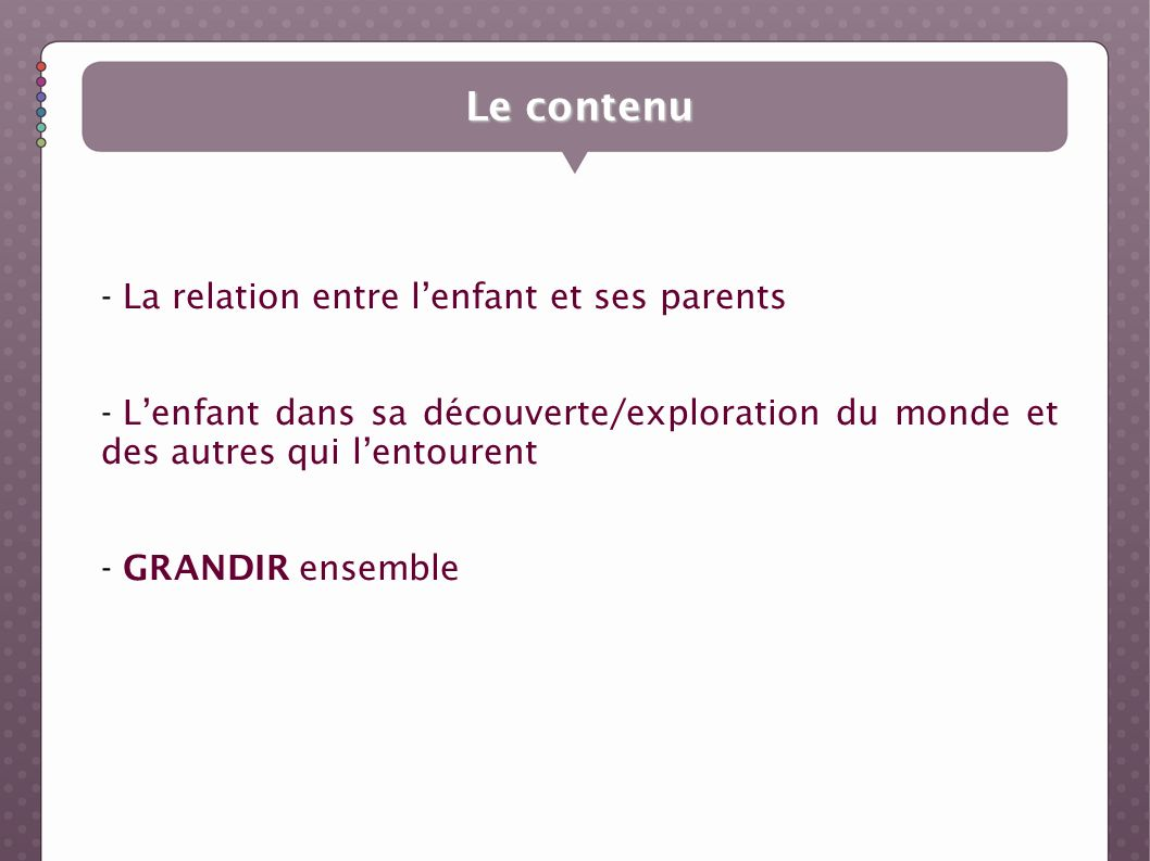 Le contenu La relation entre l'enfant et ses parents