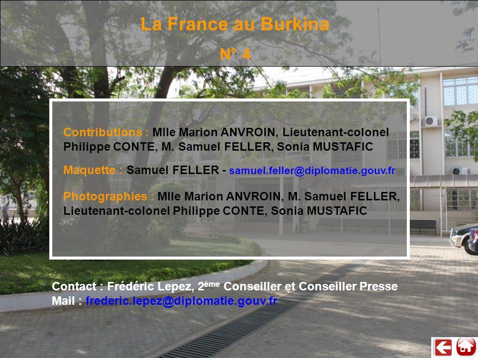 La France au Burkina N° 4. Contributions : Mlle Marion ANVROIN, Lieutenant-colonel Philippe CONTE, M. Samuel FELLER, Sonia MUSTAFIC.